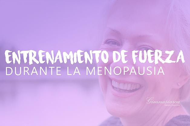 Menopausia y entrenamiento de fuerza
